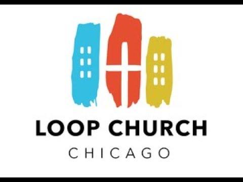 Loop Church, Chicago  Pastor Mark Brouwer