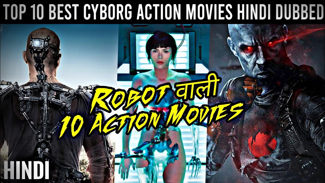 Download Top 10 Cyborg Movies Hindi Dubbed   Robot Action Movies   Sci. fi   Future Base   Experiment Base