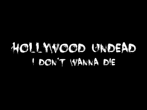 Hollywood Undead - I don't wanna die [Lyrics] HQ
