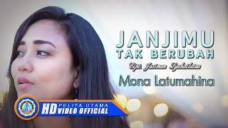 Mona Latumahina JANJIMU TAK BERUBAH