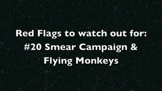 Red Flags to watch out for #20: Smear Campaign & Flying Monkeys