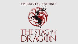 The Stag and the Dragon (History of Ice and Fire I)