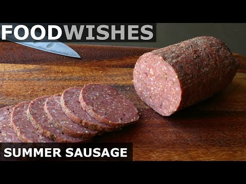 Summer Sausage - Food Wishes