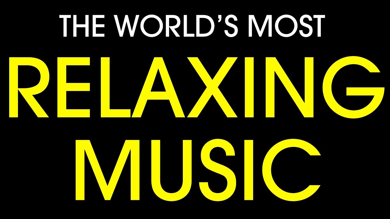 World's most relaxing music