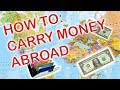 How to carry/manage your MONEY ABROAD: TRAVEL HACKS