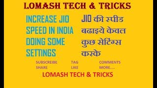 Increase Jio Speed Up to 20 MB ps By Lomash Tech & Tricks