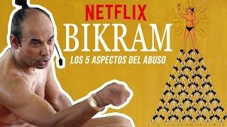 Netflix Bikram Yogi Guru review - Las 5 caracteristicas del engaño - Bikram Yoga