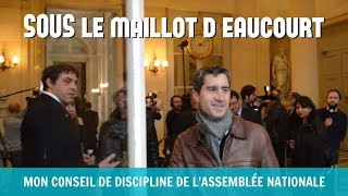 SOUS LE MAILLOT D'EAUCOURT - Mon Conseil de discipline de l'Assemblée