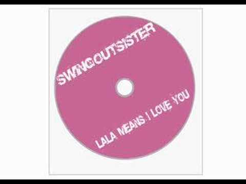 SWING OUT SISTER LaLa (Means I Love You)