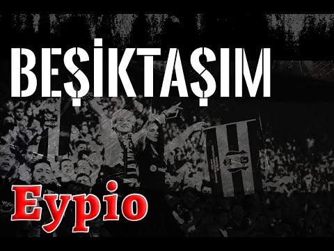 Eypio - Beşiktaş'ım