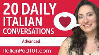 20 Daily Italian Conversations - Italian Practice for Advanced learners