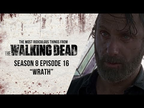 """S08E16 """"Wrath"""" - The Most Ridiculous Things From Last Night's The Walking Dead"""