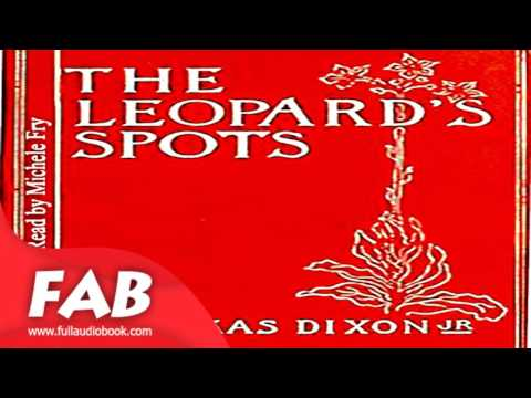 The Leopard's Spots Part 1/2 Full Audiobook by Thomas DIXON, JR by Historical Fiction