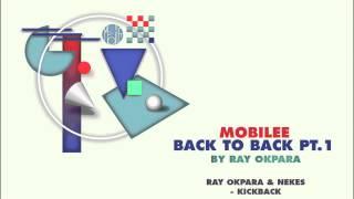 Ray Okpara & Nekes - Kick Back - mobilee126
