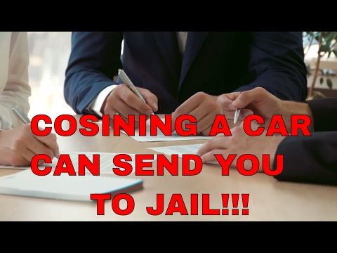 COSIGNING A CAR LOAN IS ILLEGAL. DON'T BUY A CAR FOR SOMEONE ELSE