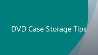 DVD Case Storage Tips