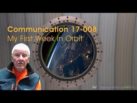 Communication 17-008 - My First Week in Orbit