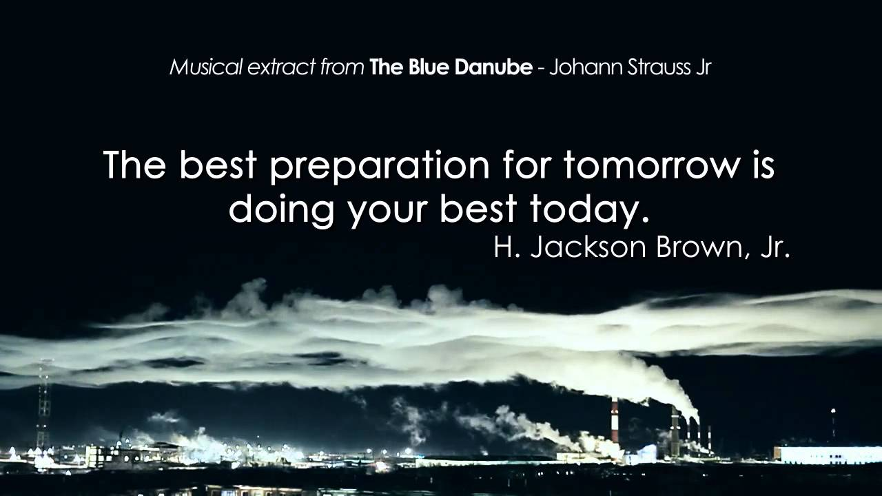 The Best Preparation For Tomorrow Is Doing Your Best Today: Daily Quote By H. Jackson Brown, Jr.