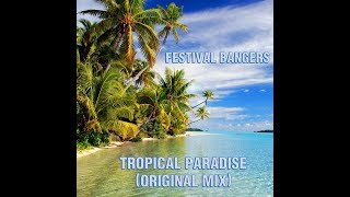Festival Bangers - Tropical Paradise (Original Mix) Video
