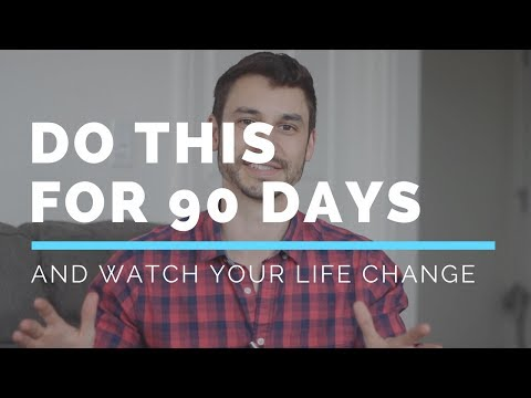 Do this for 90 days and watch your life change