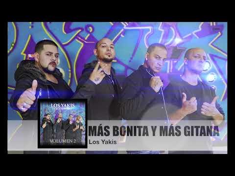 LOS YAKIS - MAS BONITA Y MAS GITANA