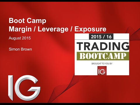 Trading Boot Camp with IG (session #2 - Leverage & Exposure)