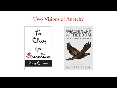 Visions of Anarchy - James Scott, David Friedman, & Robert Ellickson