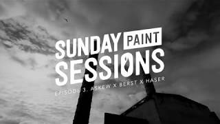 Sunday Paint Sessions- Episode 3: Askew, Berst, Haser