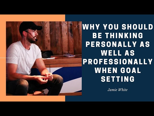 Why You Should be Thinking Personally As Well As Professionally When Goal Setting