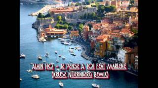 Alain Ho - Je Pense A Toi feat. Marlene (Kruse & Nuernberg Remix)