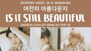 [LYRICS/가사] SEVENTEEN (세븐틴) - Is It Still Beautiful (여전히 아름다운지) [Hospital Playlist S2 OST Part 8]
