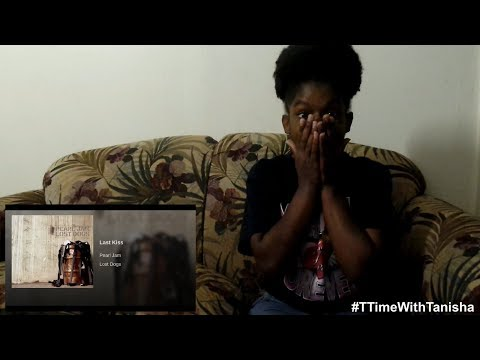 T-Time With Tanisha (Pearl Jam- Last Kiss REACTION!!!)