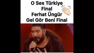 Ferhat Üngür - O Ses Türkiye Gel Gör Beni Aşk Neyledi