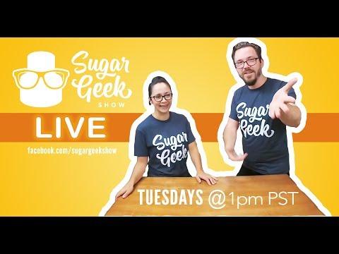 Sugar Geek Show LIVE   Episode 1