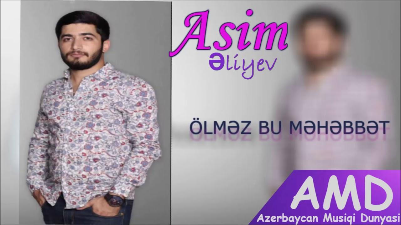 Asim Eliyev - Olmez bu mehebbet