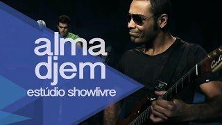 """""""Teu lugar"""" - Alma Djem no Estúdio Showlivre 2014"""