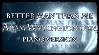Better Man Than Me - AdamWallington.com - Live, Piano, Armchair Vers. @ 292.mp4