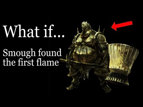 WHAT IF: Smough Found The First Flame? Dark Souls 3
