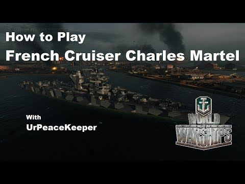How To Play French Cruiser Charles Martel In World Of Warships