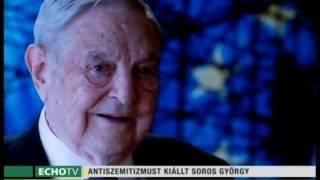 Antiszemitizmust kiállt Soros György - Echo Tv