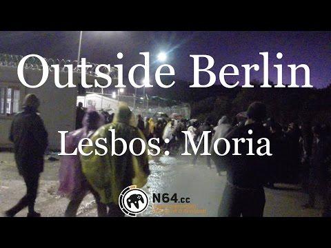 Outside Berlin 5: Hotspot Moria, Lesbos