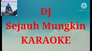 Download Karaoke DJ Sejauh mungkin Ungu by kecu chanel