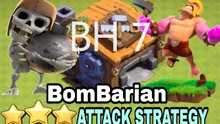 BomBarian Attack Strategy for Builder Hall 7 | BEST BH7 3 STAR ATTACK STRATEGY | Clash of Clans