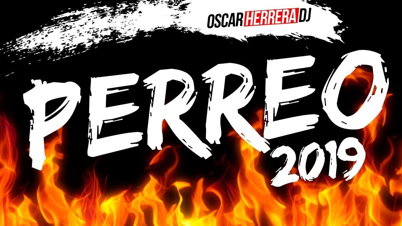 DEMBOW Verano 2019 PERREO - Chimbala MIX - Oscar Herrera DJ