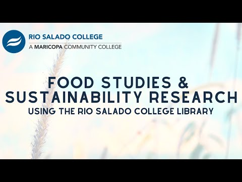 Food Studies & Sustainability Research Using The Rio Salado College Library