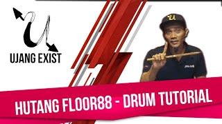 Hutang Floor88 - UJANG EXISTS Drum Tutorial