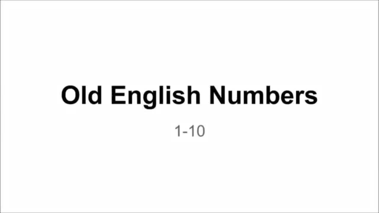 Old English Numbers: 1-10 - YouTube Old English Numbers 1 10