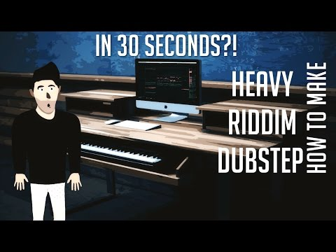 HOW TO MAKE HEAVY RIDDIM DUBSTEP IN ONLY 30 SECONDS?!