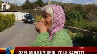 Özel MÜlkÜm Dedİ, Yolu Kapatti