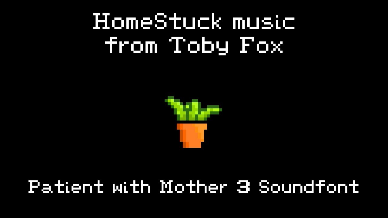 Patient Homestuck Mother 3 Soundfont Youtube